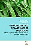 Ratoon Stunting Disease of Sugarcane, Syed Zia-Ul-Hussnain and Shahid Afghan, 3639270274