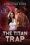 The Titan Trap (The Gaian Consortium Series Book 5)
