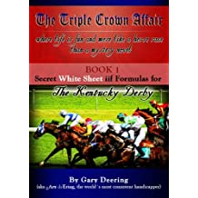 The Triple Crown Affair - Book 1 - Secret White Sheet iif Formulas for The Kentucky Derby