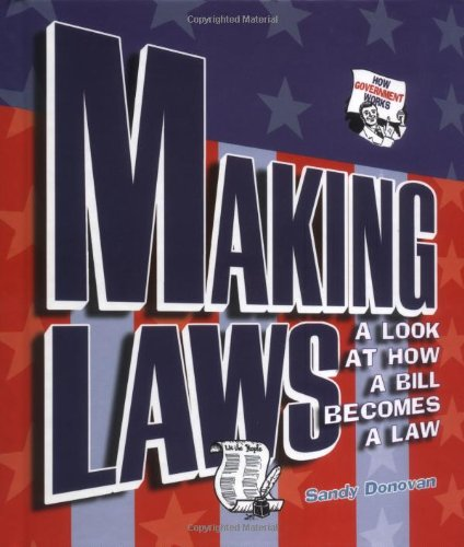 Making Laws: A Look at How a Bill Becomes a Law (How Government Works)