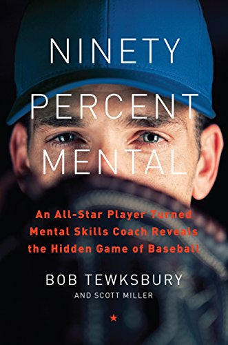 Boston Red Sox Baseball Radio - Ninety Percent Mental: An All-Star Player Turned Mental Skills Coach Reveals the Hidden Game of Baseball