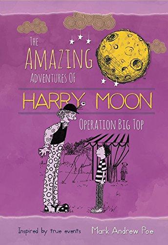 The Amazing Adventures of Harry Moon Operation Big Top ebook