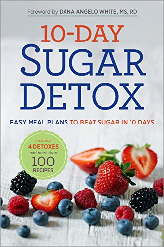 10-Day Sugar Detox: Easy Meal Plans to Beat Sugar in 10 Days by [Rockridge Press]