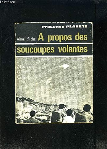 A Propos des Soucoupes Volantes (Presence Planete, Mysterieux Objets ()