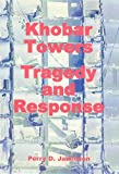 Khobar Towers: Tragedy and Response, Perry D. Jamieson, 0160807018
