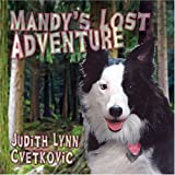 Mandy's Lost Adventure, Judith Lynn Cvetkovic, 1424197090