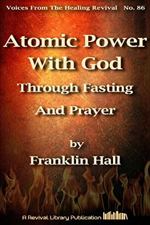 Atomic Power With God Through Fasting And Prayer Voices