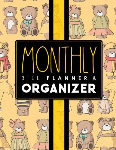 Monthly Bill Planner & Organizer: Bill Pay Checklist Template, Home Budget Spreadsheet Template, Budget Calculator Worksheet, Monthly Budget ... Bill Planner & Organizers) (Volume 86) ebook