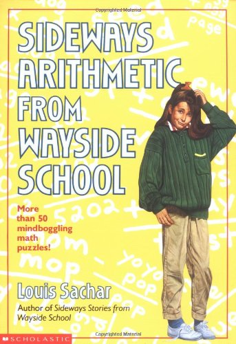 Sideways Arithmetic from Wayside School - Book #2.5 of the Wayside School