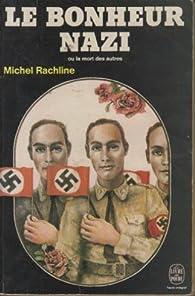 Le bonheur nazi ou la mort des autres par Michel Rachline