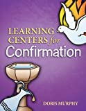 Learning Centers for Confirmation, Doris Murphy, 1585957577