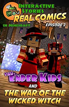 Amazing Minecraft Comics: The Ender Kids and the War of the Wicked Witch: The Ultimate Minecraft Comics for Kids by [Gramm, Edward]