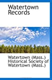 Watertown Records, Watertown (Mass.) Historical Society of Watertown (Mass.), 1117534537