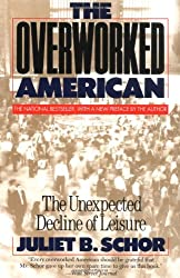 The Overworked American: The Unexpected Decline Of Leisure