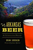 img - for Arkansas Beer: An Intoxicating History (American Palate) book / textbook / text book