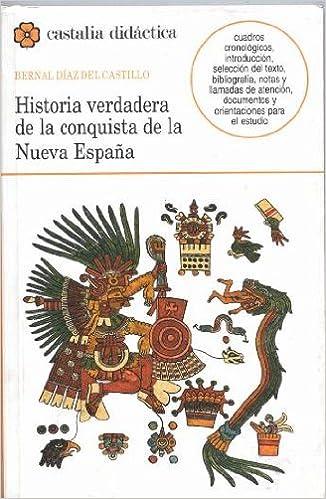Historia verdadera de la conquista de Nueva España . CASTALIA ...