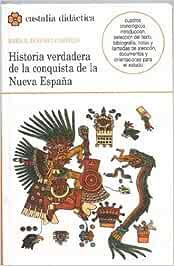 Historia verdadera de la conquista de Nueva España . CASTALIA DIDACTICA<C.D>: Amazon.es: Rivas Yanes, Alberto, Díaz del Castillo, Bernal: Libros