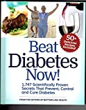 img - for Beat Diabetes Now! 1,747 Scientifically proven secrets that prevent, control and cure diabetes book / textbook / text book
