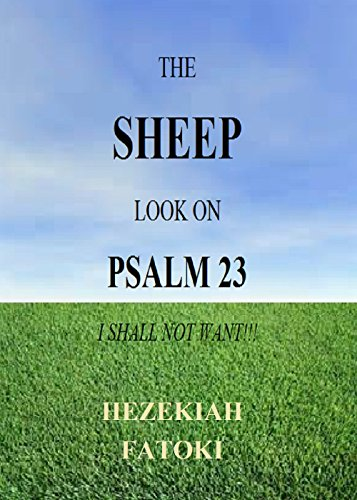 THE SHEEP LOOK ON PSALM 23: I SHALL NOT WANT!!!