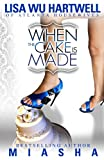 When the Cake Is Made, Lisa Wu Hartwell and Miasha Coleman, 1935756257