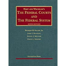 The Federal Courts and the Federal System, 6th Edition