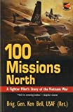 100 Missions North: A Fighter Pilot's Story of the Vietnam War