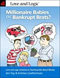 Millionaire Babies or Bankrupt Brats?, Jim Fay and Kristan Leatherman, 1930429959