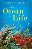 The Ocean of Life, Callum Roberts, 067002354X