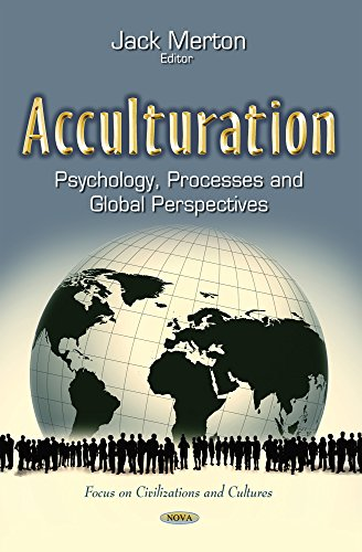 Acculturation: Psychology, Processes and Global Perspectives (Focus on Civilizations and Cultures)