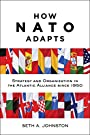 How NATO Adapts (The Johns Hopkins University Studies in Historical and Political Science Book 132)