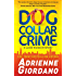 Dog Collar Crime (A Lucie Rizzo Mystery Book 1)