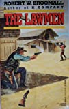 The Lawmen, Robert W. Broomall, 0449148580