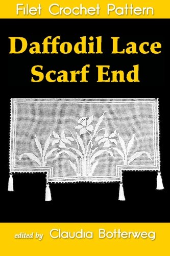 (Daffodil Lace Scarf End Filet Crochet Pattern: Complete Instructions and Chart)