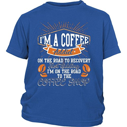 I'm A Coffee Addict Baby Bodysuit, On The Road T Shirt (S, Youth Tee - Blue)