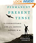Permanent Present Tense: The Unforget...