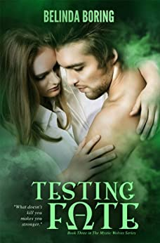 Testing Fate (#3, The Mystic Wolves) by [Boring, Belinda]