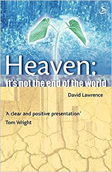 Book Heaven : It's Not The End Of The World by Lawrence, David M.D. (1995)
