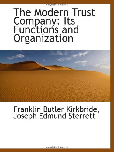Read Online The Modern Trust Company: Its Functions and Organization PDF