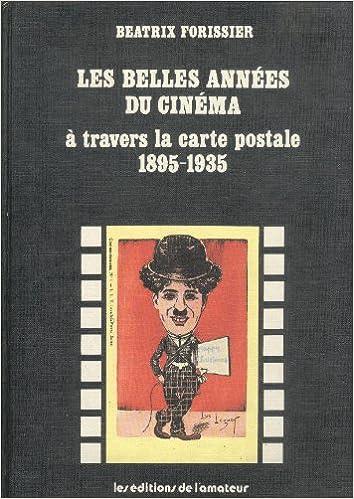 Lire Les Belles années du cinéma à travers la carte postale : 1895-1935 pdf