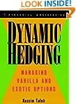 Dynamic Hedging: Managing Vanilla and...