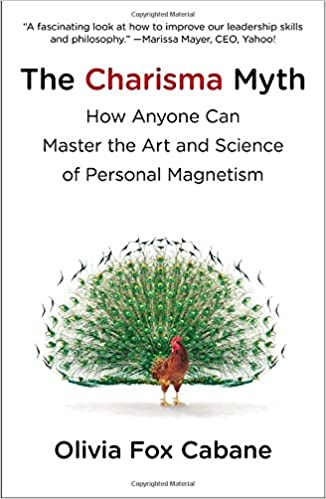The Charisma Myth: How Anyone Can Master the Art and Science of Personal Magnetism by Olivia Fox Cab