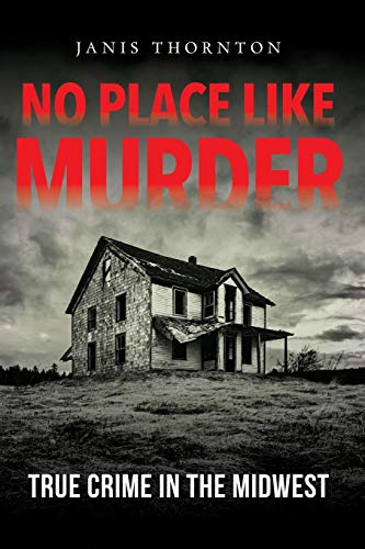 Book Cover: No Place Like Murder: True Crime in the Midwest