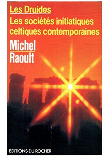 Les druides: Les sociétés initiatiques celtiques contemporaines (L'Homme et l'univers) (French Edition) by Editions du Rocher