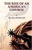 The Rise of an American Cowboy, Myung un Lee, 1934020311