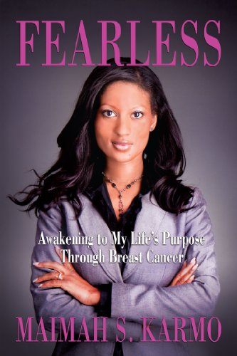 Fearless: Awakening to My Life's Purpose Through Breast Cancer Purpose Breast