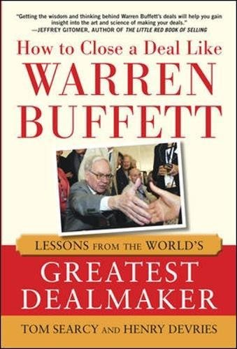 Silver Winner--Tops Sales World's Best Sales and Marketing Book Revealed: the winning blueprint for making deals like The Oracle of Omaha Warren Buffett didn't become the world's third wealthiest individual on his investing instincts alone. Buffett i...
