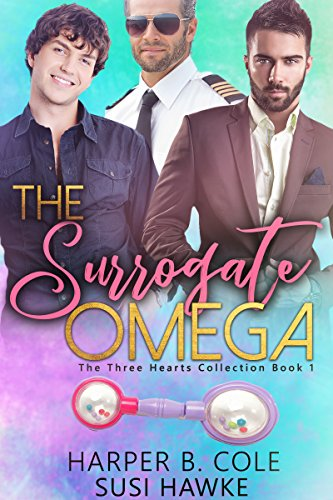 The Surrogate Omega: M/M Non-Shifter Alpha/Omega MPREG (Three Hearts Collection Book 1)