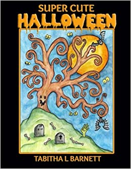 Super Cute HALLOWEEN: Witches, Pumkins, Owls, Vampires and more with a super cute twist