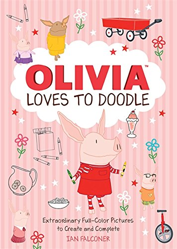 Olivia Loves to Doodle: Extraordinary Full-Color Pictures to Create and Complete ebook
