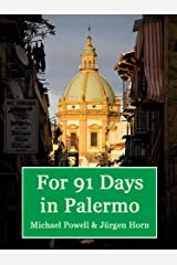 For 91 Days in Palermo, Sicily Kindle Edition